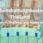 Lebenshaltungskosten Thailand